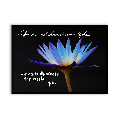 If we all shared our light - 5x7 Framed Art - Original Quote by Yoshio