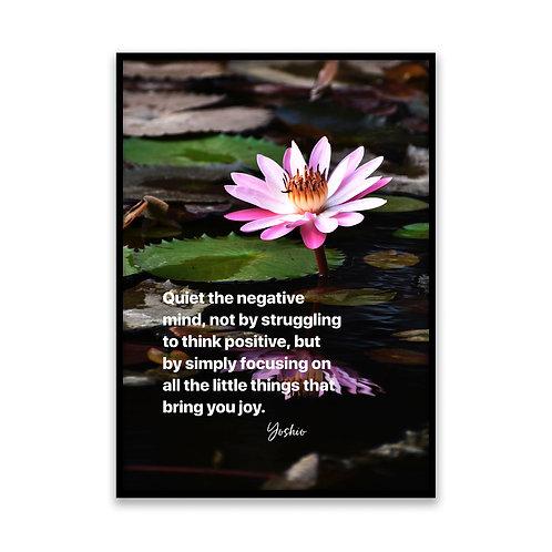 Quiet the negative mind - 5x7 Framed Art - Original Quote by Yoshio