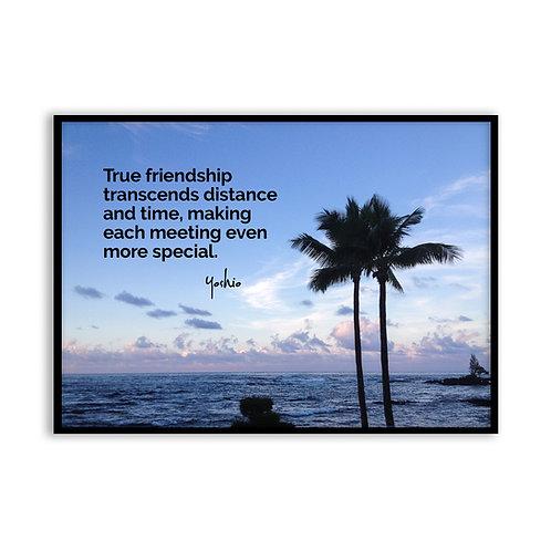 True friendship transcends - 5x7 Framed Art - Original Quote by Yoshio