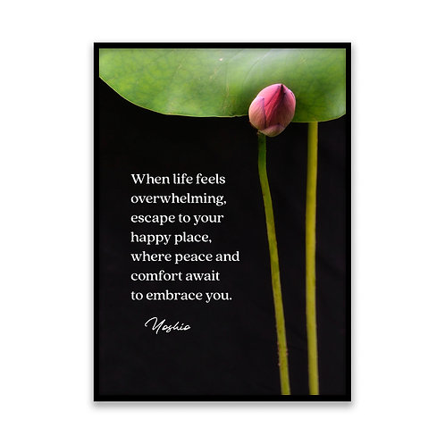 When life feels overwhelming... - 5x7 Framed Art - Original Quote by Yoshio