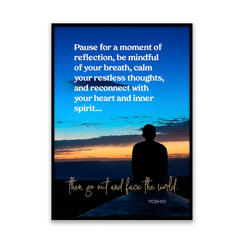 Pause for a moment... - 5x7 Framed Art - Original Quote by Yoshio