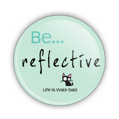 Be Reflective Button