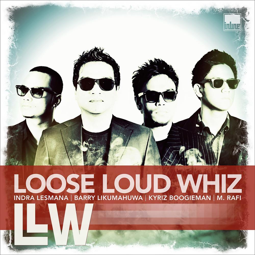 LOOSE LOUD WHIZ