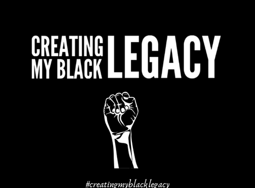 How are you Creating Your Black Legacy?