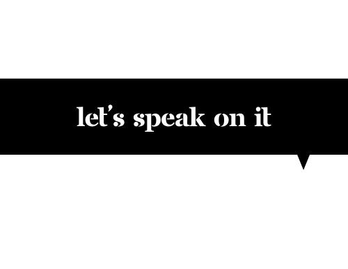 Let's Speak On It
