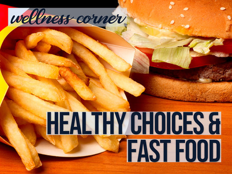 CMAC Wellness Corner - Fast Food