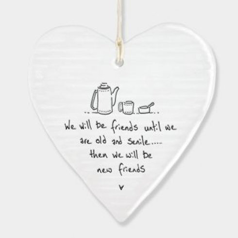 We Will Be Friends Until We are Old Round Porcelain Heart