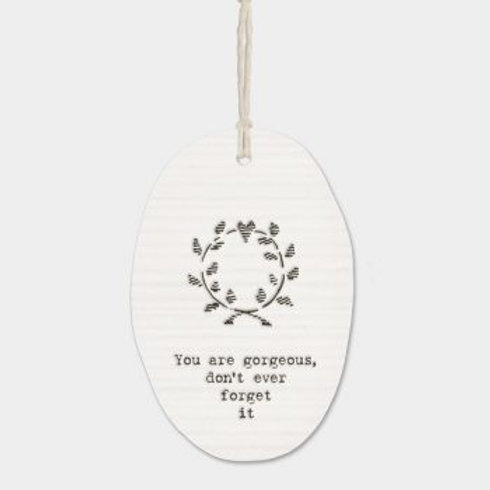 You Are Gorgeous Oval Porcelain Wall Hanging