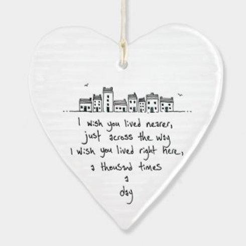 I Wish You Lived Nearer Round Porcelain Heart