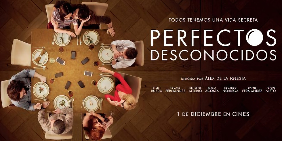 CINEFÒRUM #2: PERFECTOS DESCONOCIDOS