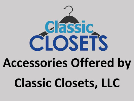 Accessories Offered by Classic Closets