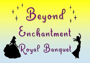Beyond Imagination ENCHANTMENT BANQUET.j