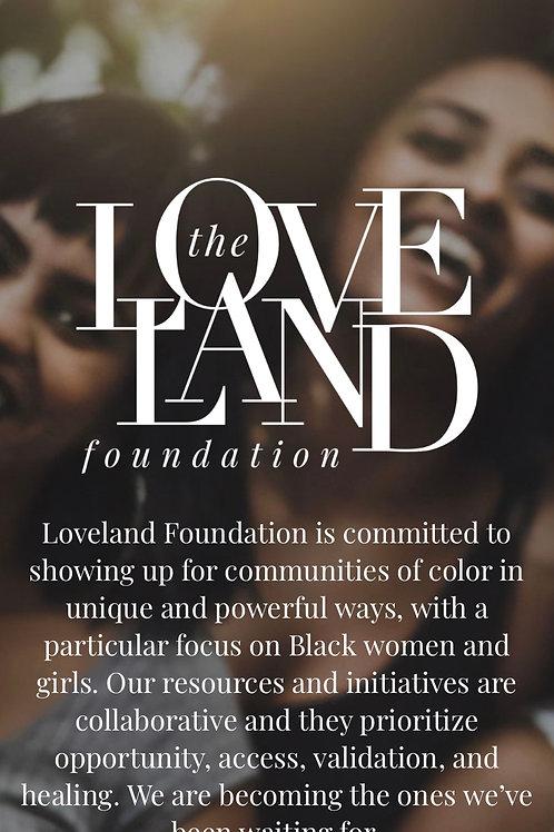 Loveland Foundation Donation