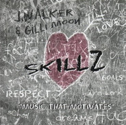 Skillz - J Walker & Gilli Moon