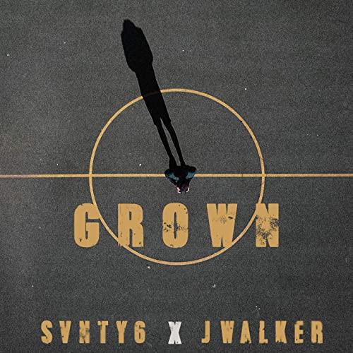Grown - Svnty6 x J Walker