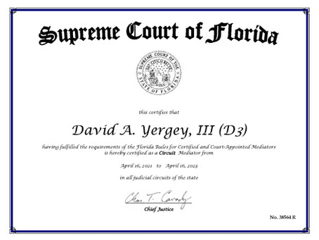"David A Yergey III (""D3"") becomes a Florida Supreme Court Certified Circuit Court Mediator!"