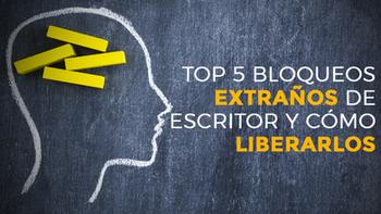 Top 5 bloqueos extraños de escritor y como liberarlos