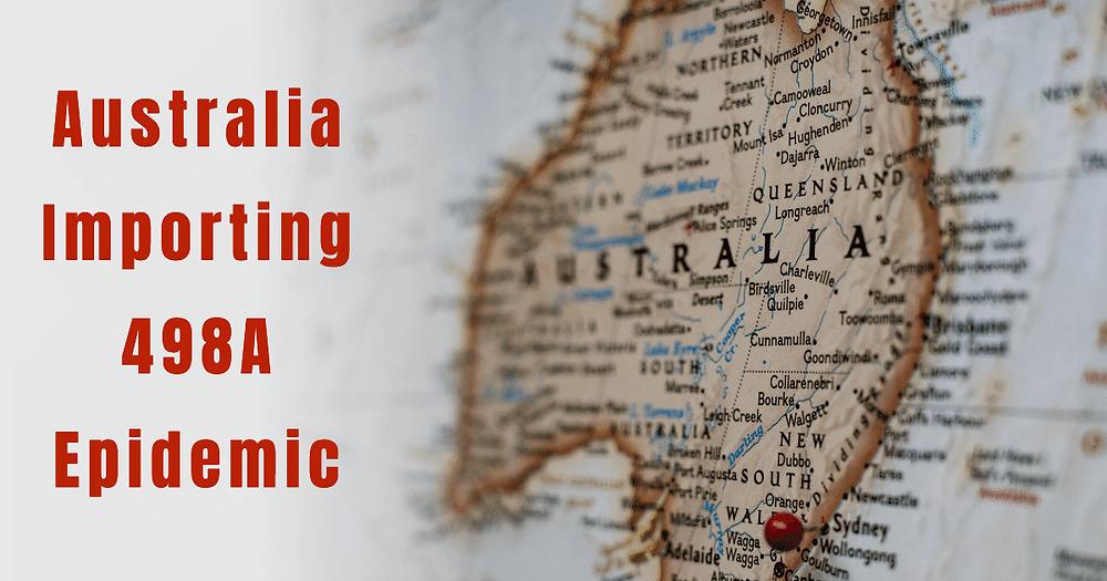 Australia Importing 498A Epidemic