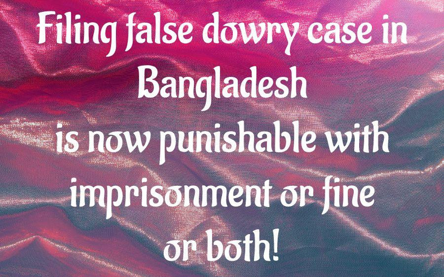 Anti-dowry law enacted with 5-yr sentence for filing false case