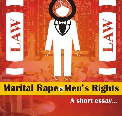 Marital Rape & Men's Rights, a short essay...