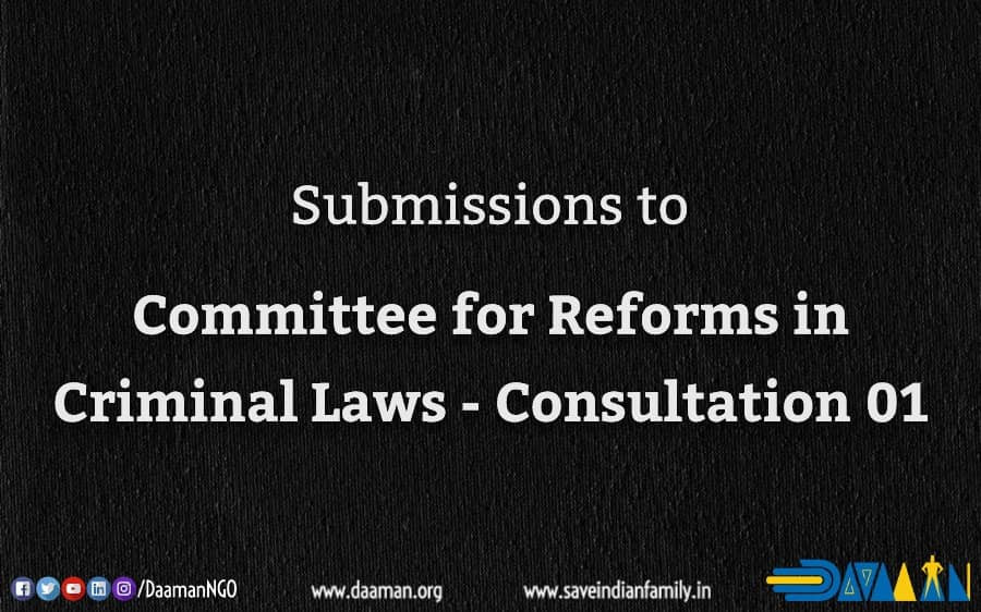Daaman's submissions to Committee for Reforms in Criminal Laws - Consultation 01