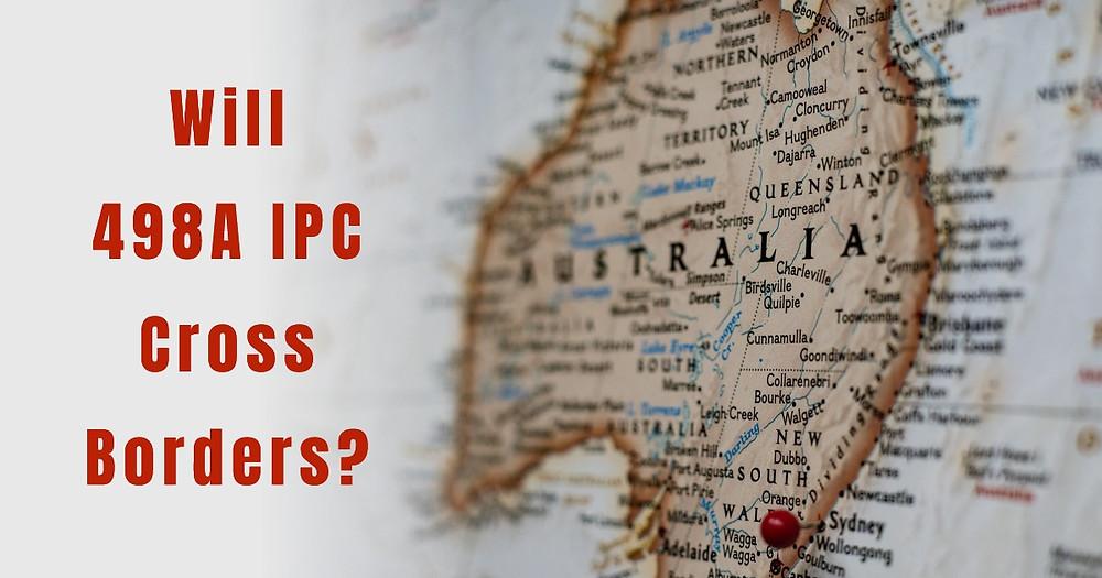 Will 498A IPC Cross International Borders?