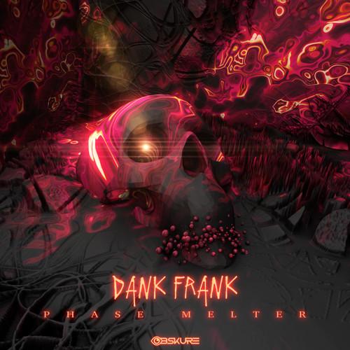 Dank Frank - Phase Melter