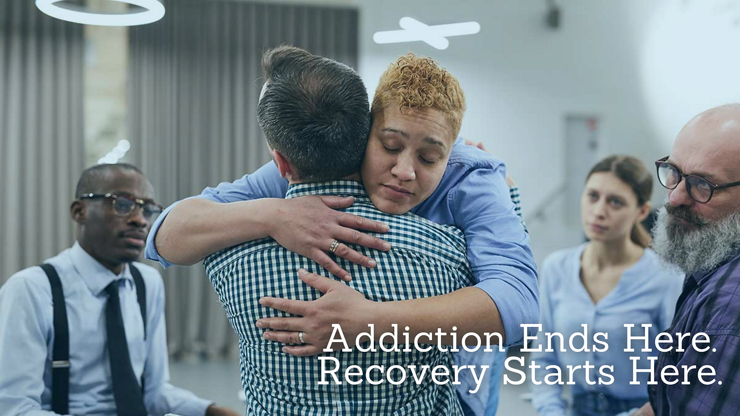 Addiction Ends Here. Recovery Starts Her