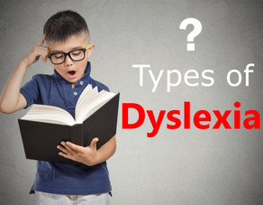 Types of Dyslexia - Explained