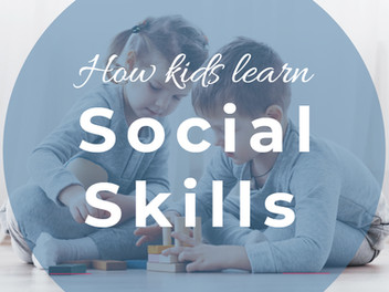 How Kids Learn Social Skills