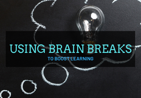 How to use Brain Breaks to Boost Learning