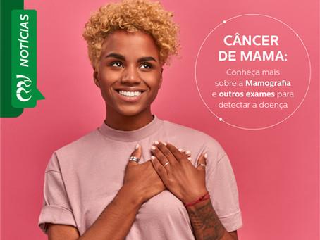 CÂNCER DE MAMA: Conheça mais sobre a Mamografia e outros exames para detectar a doença