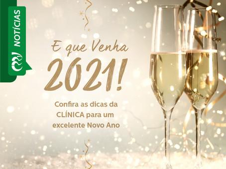 E QUE VENHA 2021! Confira as dicas da CLÍNICA para um excelente Novo Ano
