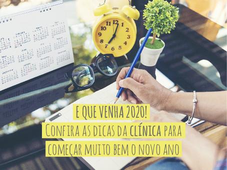 E QUE VENHA 2020! Confira as dicas da CLÍNICA para começar muito bem o novo ano