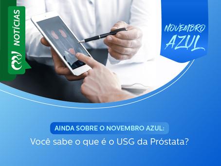 AINDA SOBRE O NOVEMBRO AZUL: Você sabe o que é o USG da Próstata?