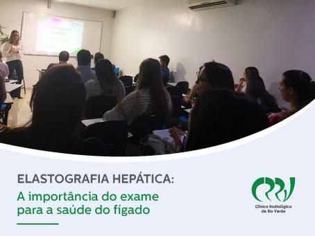 Elastografia Hepática: A importância do exame para a saúde do fígado