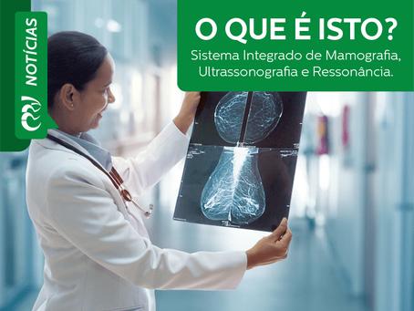 O QUE É ISTO? Sistema Integrado de Mamografia, Ultrassonografia e Ressonância