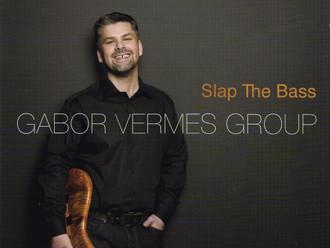 Gábor Vermes Group - Slap the Bass