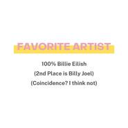 Favorite Artist: Billie Eilish