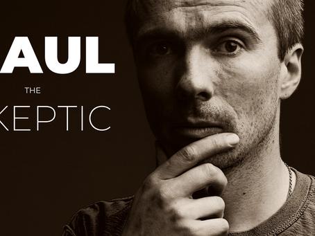 Paul The Skeptic