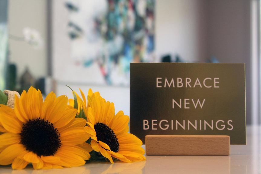 Embrace new beginnings