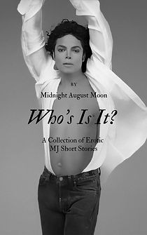 Who's is it  - Erotic Michael Jackson Fan Fiction