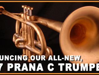Announcing our all-new 2007 PRANA C Trumpets