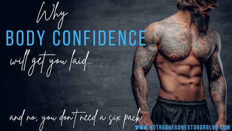 Why body confidence will get you laid...