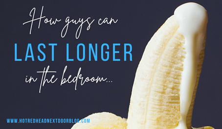 12 Ways to Last Longer in Bed