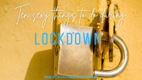 Ten slutty things to do during lockdown