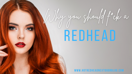 The reasons why you want to have sex with a redhead