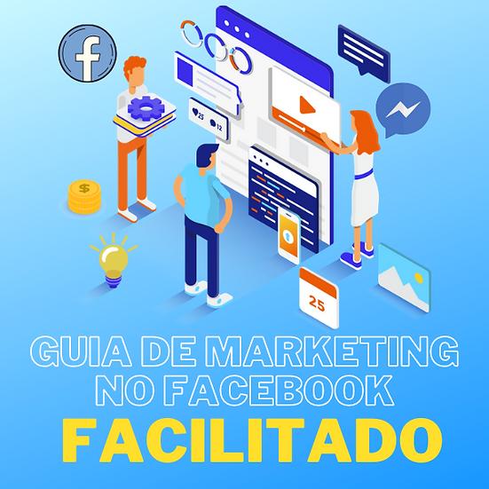Guia 2021 de Marketing no Facebook FACILITADO 50+ mais Passo a passo Completo