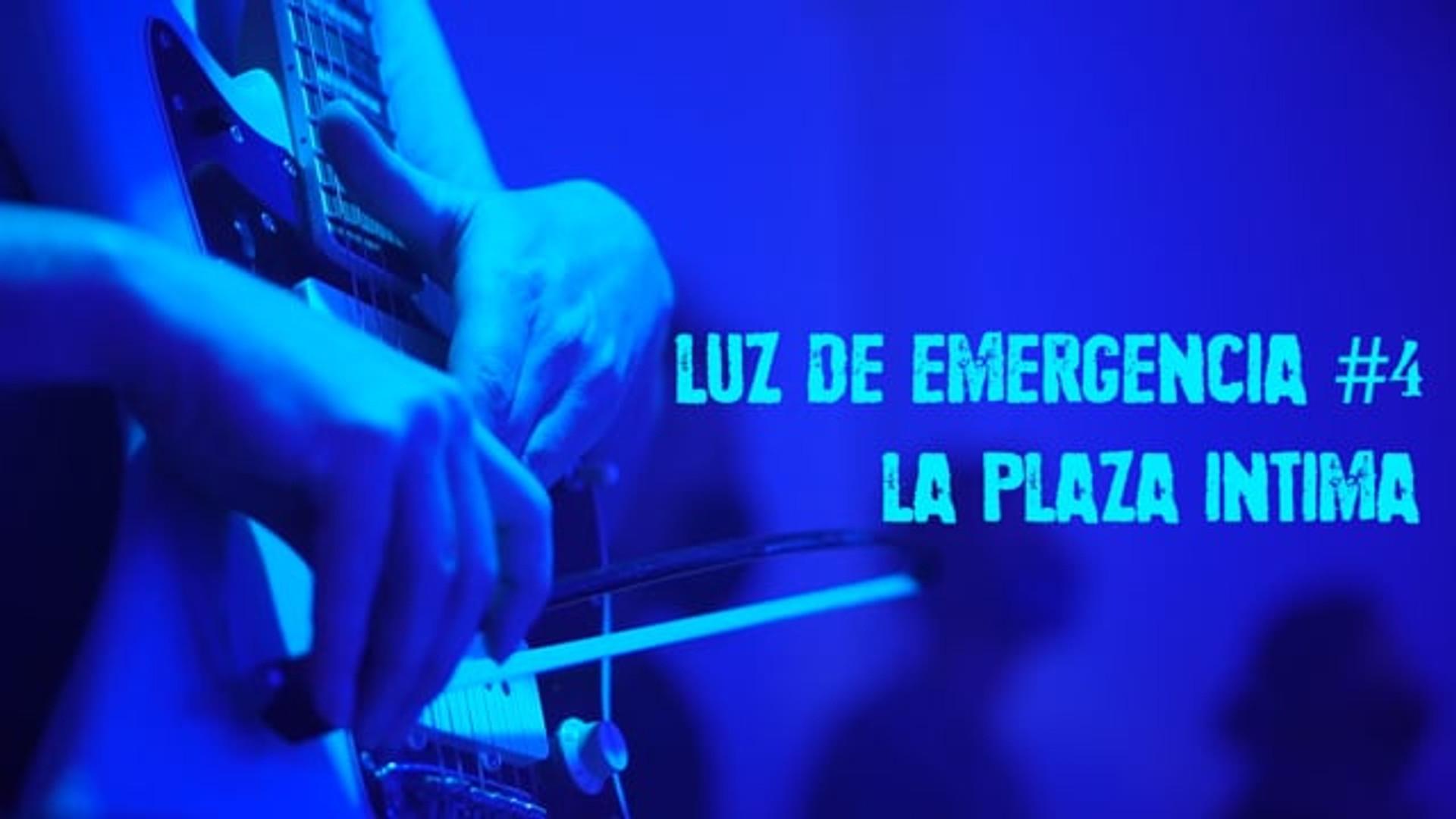 LuzDeEmergencia#4 - LA PLAÇA ÌNTIMA