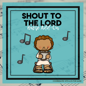Shout to the Lord: Music Bible Add-On Mini Unit Lessons